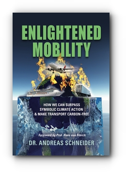 ENLIGHTENED MOBILITY: How we can surpass symbolic climate action & make transport carbon-free by Dr. Andreas Schneider