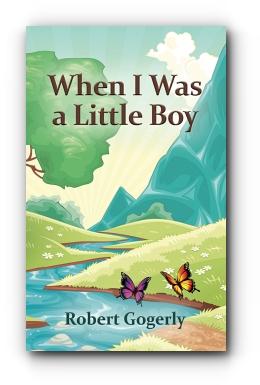 When I Was a Little Boy by Robert Gogerly