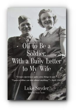 Off to Be a Soldier, With a Daily Letter to My Wife by Susan Snyder