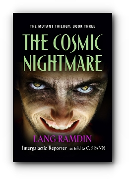 THE COSMIC NIGHTMARE by Lang Ramdin as told to Carl Spann