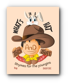 This And That What's In A Hat: Rhymes For The Youngins by Dadfire
