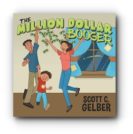 The Million Dollar Booger by Scott C. Gelber