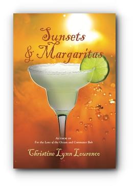 Sunsets & Margaritas by Christine Lynn Lourenco