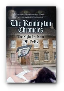THE RENNINGTON CHRONICLES: The Night Professor by PF Felix