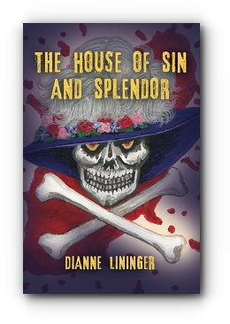 THE HOUSE OF SIN AND SPLENDOR by Dianne Lininger