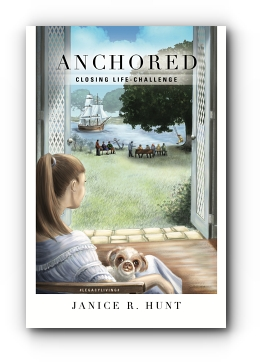ANCHORED: Closing Life-Challenge by Janice R Hunt
