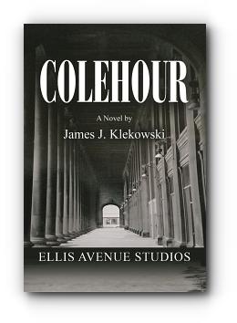 COLEHOUR by James J. Klekowski