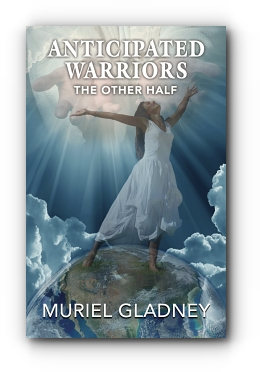 ANTICIPATED WARRIORS: THE OTHER HALF by MURIEL GLADNEY