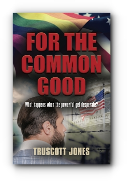 For The Common Good by Truscott Jones
