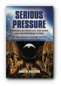 Serious Pressure: Standing Between Life and Death for Stratospheric Flyers by Andrew Woodrow
