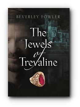 The Jewels of Trevaline by Beverley Fowler