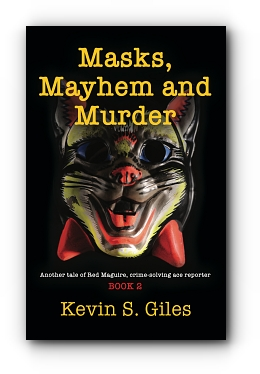 Masks, Mayhem and Murder: Another tale of Red Maguire, crime-solving ace reporter - BOOK 2 by Kevin S. Giles