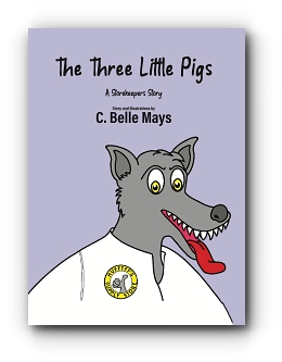 The Three Little Pigs: A Storekeeper's Story by C. Belle Mays