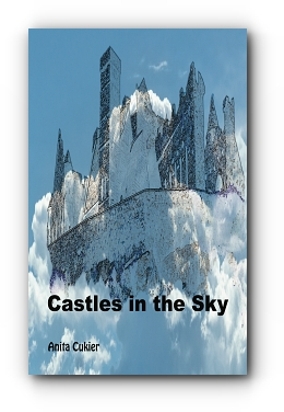 Castles in the Sky by Anita Cukier