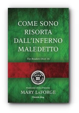 COME SONO RISORTA DALL'INFERNO MALEDETTO by Mary LaForge