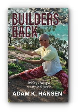 Builders Back: Building a Strong & Healthy Back For Life by Adam K Hansen