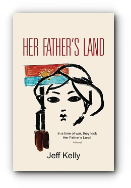 HER FATHER'S LAND by Jeff Kelly