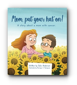 Mom, put your hat on! by Edie Anderson, Illustrated by Henrique Rampazzo