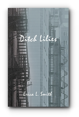 DITCH LILIES by Erica L. Smith