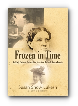 FROZEN IN TIME: An Early Carte de Visite Album from New Bedford, Massachusetts by Susan Snow Lukesh