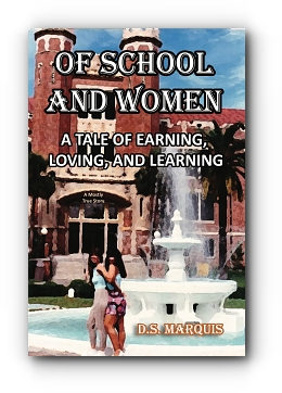 OF SCHOOL AND WOMEN by D.S. Marquis