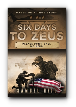 Six Days to Zeus: Please Don't Call me Hero by Samuel Hill