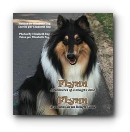 Flynn: Adventures of a Rough Collie by Elizabeth Eng