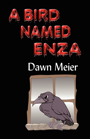 A Bird Named Enza by Dawn Meier