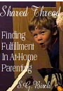 Shared Thread: Finding Fulfillment In At-Home Parenting by S.G.Birch