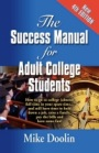 The Success Manual for Adult College Students - 4TH EDITION by Mike Doolin
