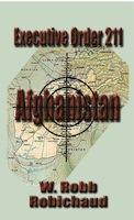 Executive Order 211 Afghanistan by W. Robb Robichaud