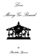 Love Merry-Go-Round by Sharlotte Spencer