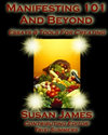 Manifesting 101 & Beyond: Essays & Tools for Creating by Susan James