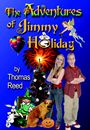 The Adventures of Jimmy Holiday by Thomas Reed