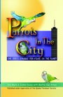 Parrots in the City, One Bird's Struggle for a Place on the Planet by Jon-Mark and JoAnnDavey with Mattie Sue Athan