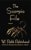 The Scorpio File by W. Robb Robichaud