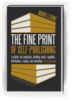 The FINE PRINT of Self-Publishing - Fourth Edition by Mark Levine