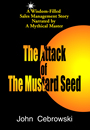 The Attack of The Mustard Seed by John W. Cebrowski