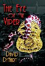 EYE OF THE VIPER: A Dan Dailey Novel by David F. DeHart
