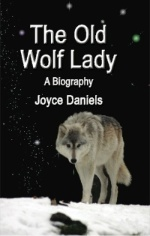 The Old Wolf Lady: A Biography by Joyce Daniels
