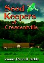 Seed Keepers of Crescentville by Jeanne Prevett Sable