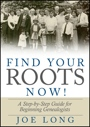 Find Your Roots Now! by Joe Long