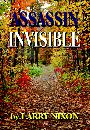 ASSASSIN INVISIBLE by Larry R. Nixon