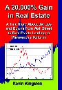A 20,000% Gain in Real Estate; A True Story About the Ups and Down from Wall Street to Real Estate Leading to Phenomenal Returns by Kevin Kingston