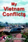 My Vietnam Conflicts by Paul Letourneau