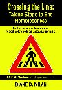 Crossing the Line: Taking Steps to End Homelessness by Diane D. Nilan