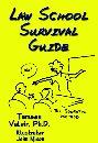 Law School Survival Guide by Tamsen Valoir PhD