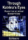 Through Katrina's Eyes, Poems from an Animal Rescuer's Soul by Ed Kostro