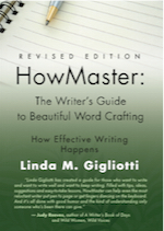 HOWMASTER: THE WRITER'S GUIDE TO BEAUTIFUL WORD CRAFTING - Revised Edition by Linda M. Gigliotti