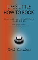 Life's Little How To Book by Jaleh Donaldson